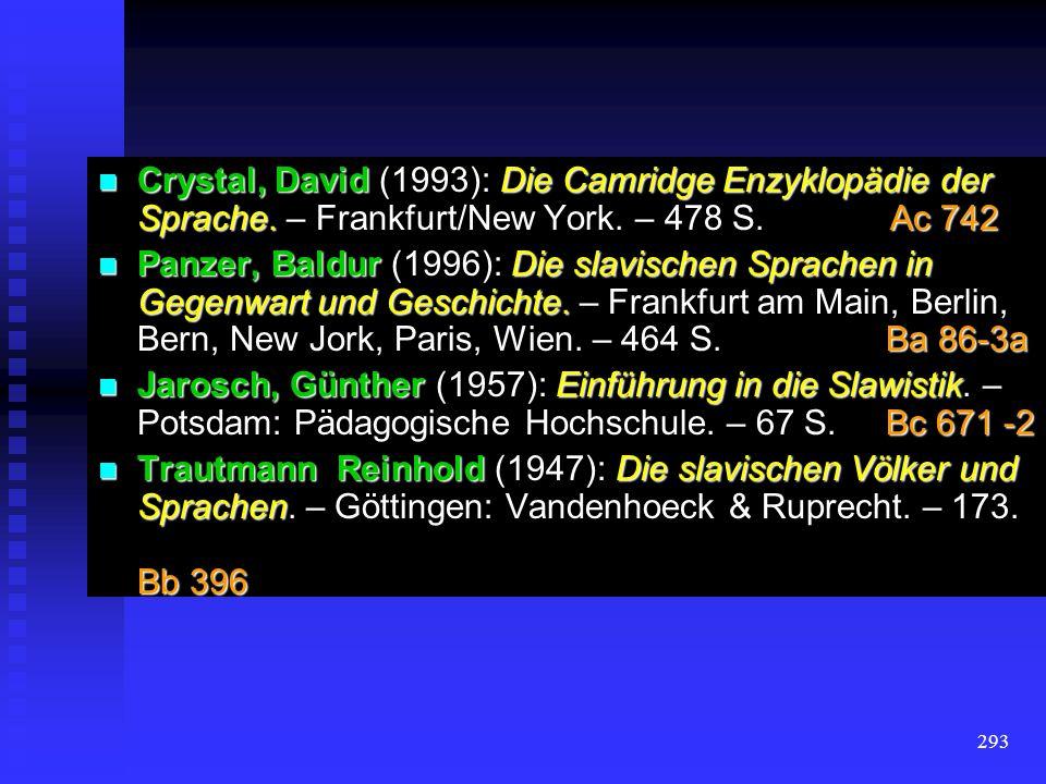 292 Literatur Rehder, Peter (1986): Einführung in die slavische Sprache. – Darmstadt: Wissenschaftliche Buchgesellschaft. – 192 S. Bc 840 Rehder, Pete