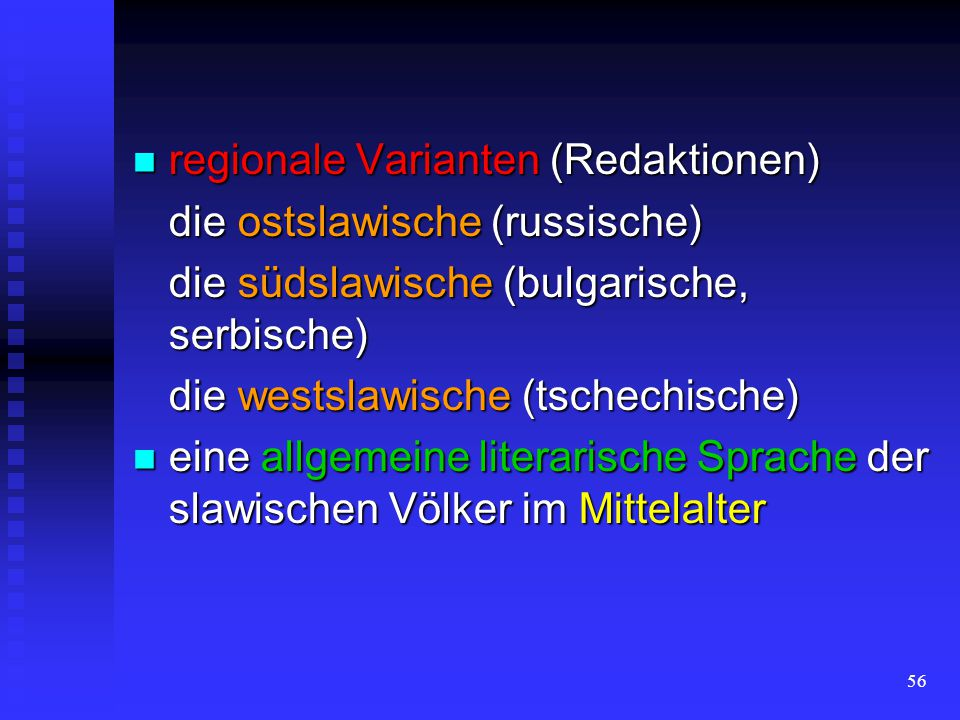 55 Kirchenslawische die Sprache der Literatur die Sprache der Literatur die altkirchenslawische Sprache die altkirchenslawische Sprache auf die die le