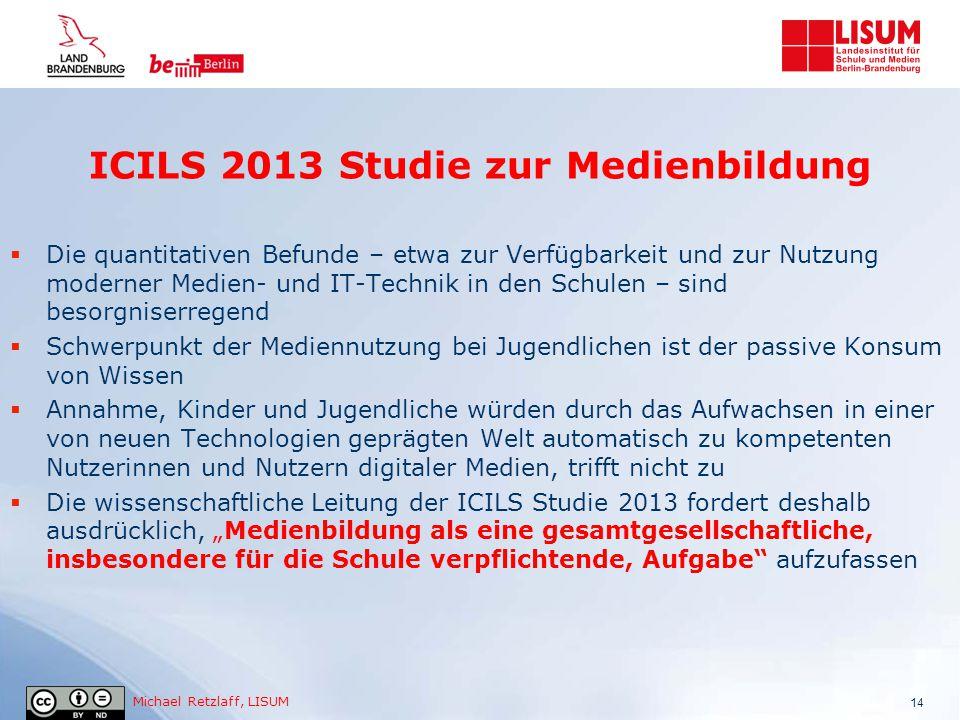 Michael Retzlaff, LISUM ICILS 2013 Studie zur Medienbildung 14  Die quantitativen Befunde – etwa zur Verfügbarkeit und zur Nutzung moderner Medien- u
