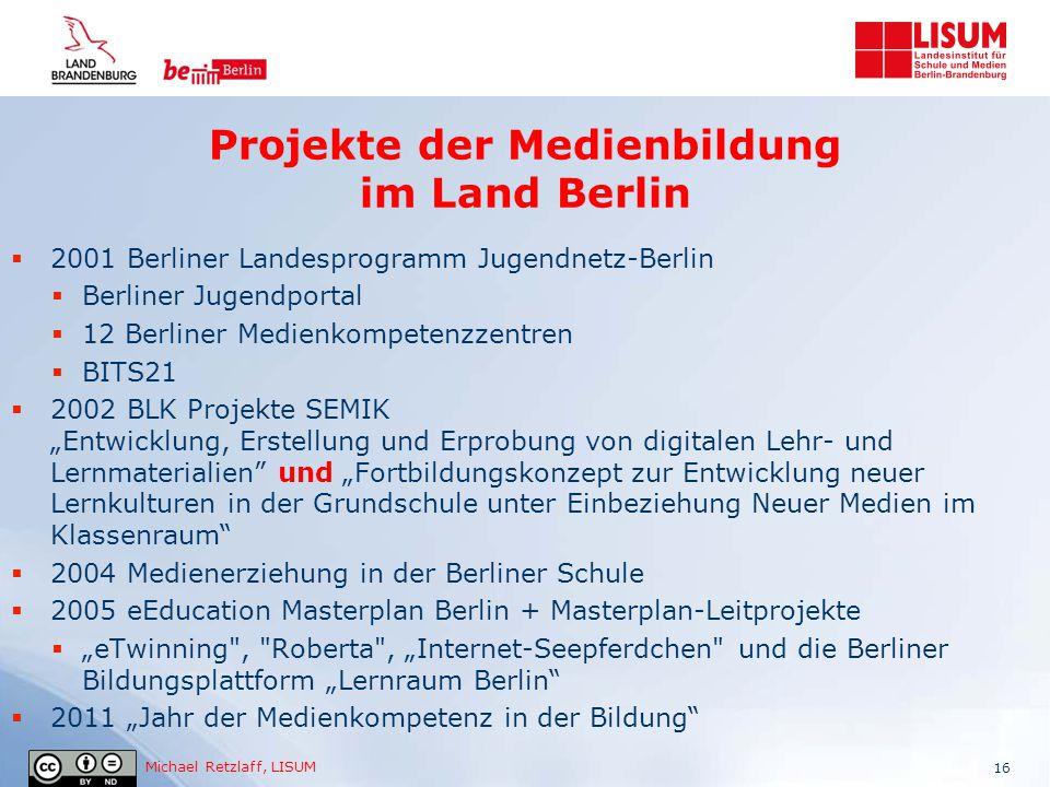 Michael Retzlaff, LISUM Projekte der Medienbildung im Land Berlin  2001 Berliner Landesprogramm Jugendnetz-Berlin  Berliner Jugendportal  12 Berlin