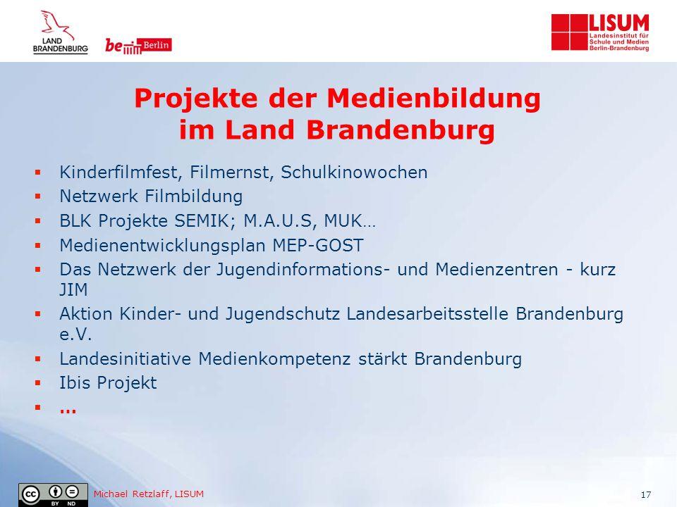 Michael Retzlaff, LISUM Projekte der Medienbildung im Land Brandenburg  Kinderfilmfest, Filmernst, Schulkinowochen  Netzwerk Filmbildung  BLK Proje