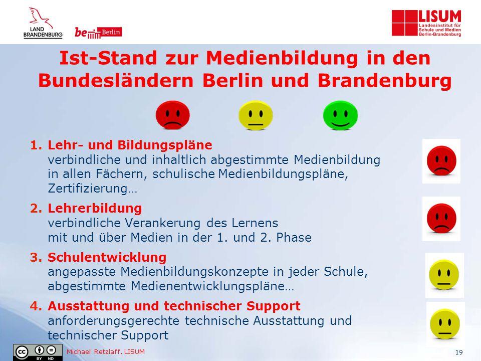 Michael Retzlaff, LISUM Ist-Stand zur Medienbildung in den Bundesländern Berlin und Brandenburg 1.Lehr- und Bildungspläne verbindliche und inhaltlich