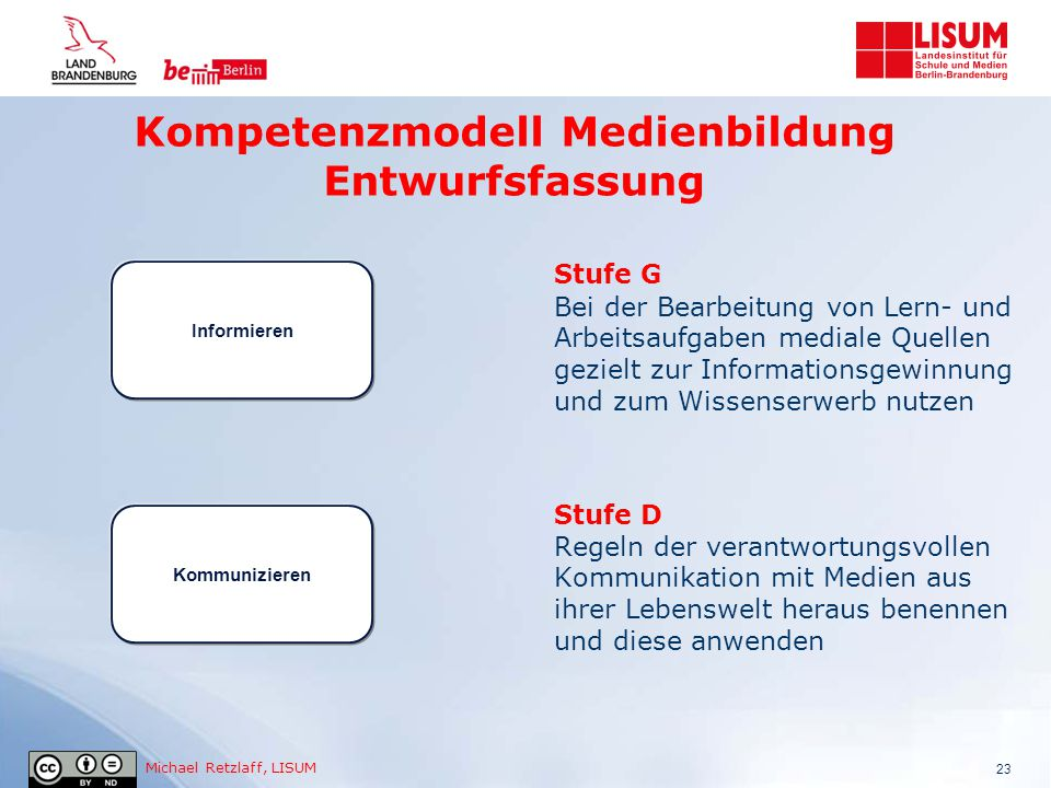 Michael Retzlaff, LISUM Kompetenzmodell Medienbildung Entwurfsfassung 23 Stufe G Bei der Bearbeitung von Lern- und Arbeitsaufgaben mediale Quellen gez