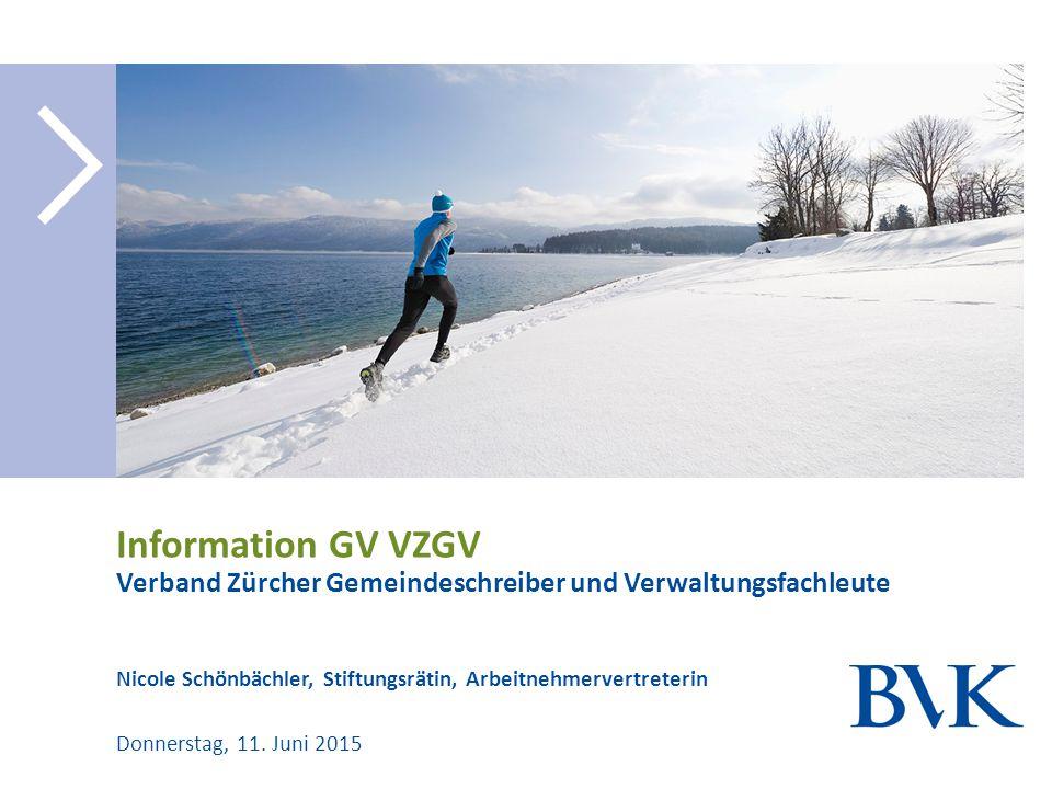 Nicole Schönbächler, Stiftungsrätin, Arbeitnehmervertreterin Information GV VZGV Verband Zürcher Gemeindeschreiber und Verwaltungsfachleute Donnerstag, 11.