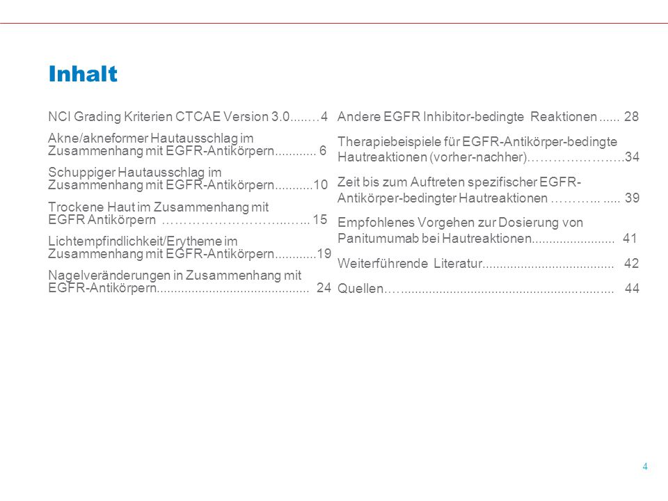 Inhalt NCI Grading Kriterien CTCAE Version 3.0.....…4 Akne/akneformer Hautausschlag im Zusammenhang mit EGFR-Antikörpern............