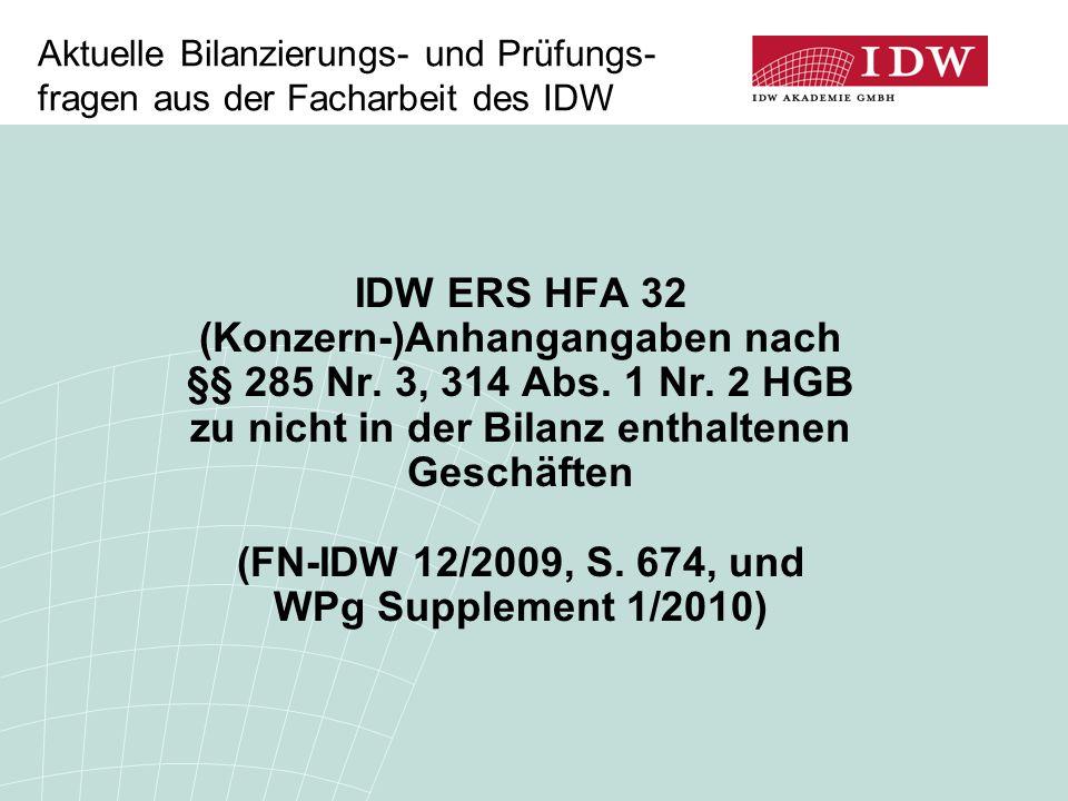 Aktuelle Bilanzierungs- und Prüfungs- fragen aus der Facharbeit des IDW IDW ERS HFA 32 (Konzern-)Anhangangaben nach §§ 285 Nr. 3, 314 Abs. 1 Nr. 2 HGB