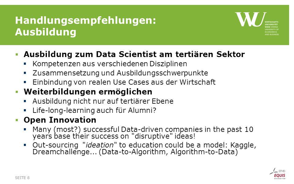 Handlungsempfehlungen: Ausbildung  Ausbildung zum Data Scientist am tertiären Sektor  Kompetenzen aus verschiedenen Disziplinen  Zusammensetzung un