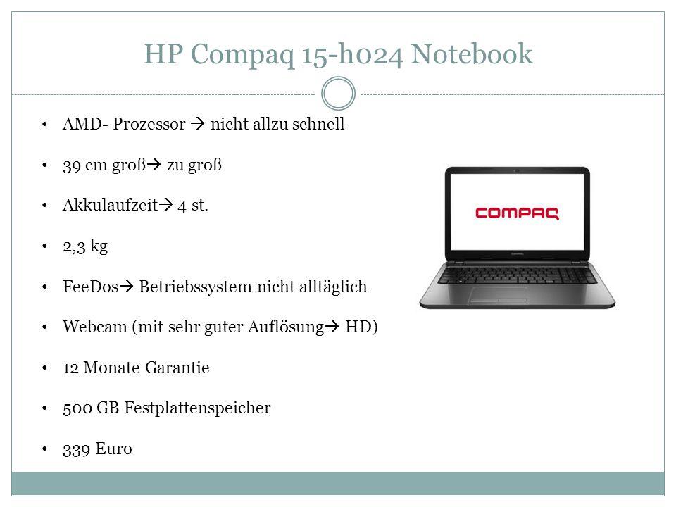 HP Compaq 15-h024 Notebook AMD- Prozessor  nicht allzu schnell 39 cm groß  zu groß Akkulaufzeit  4 st.