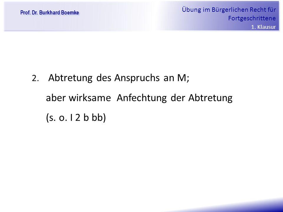 Prof. Dr. Burkhard Boemke Übung im Bürgerlichen Recht für Fortgeschrittene 1.