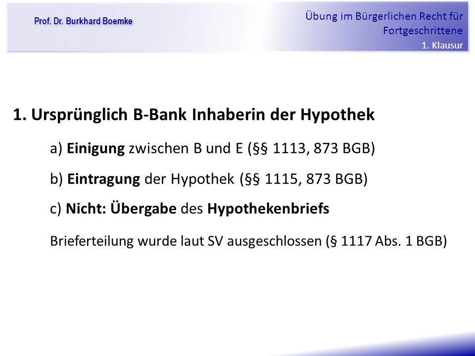 Prof.Dr. Burkhard Boemke Übung im Bürgerlichen Recht für Fortgeschrittene 1.