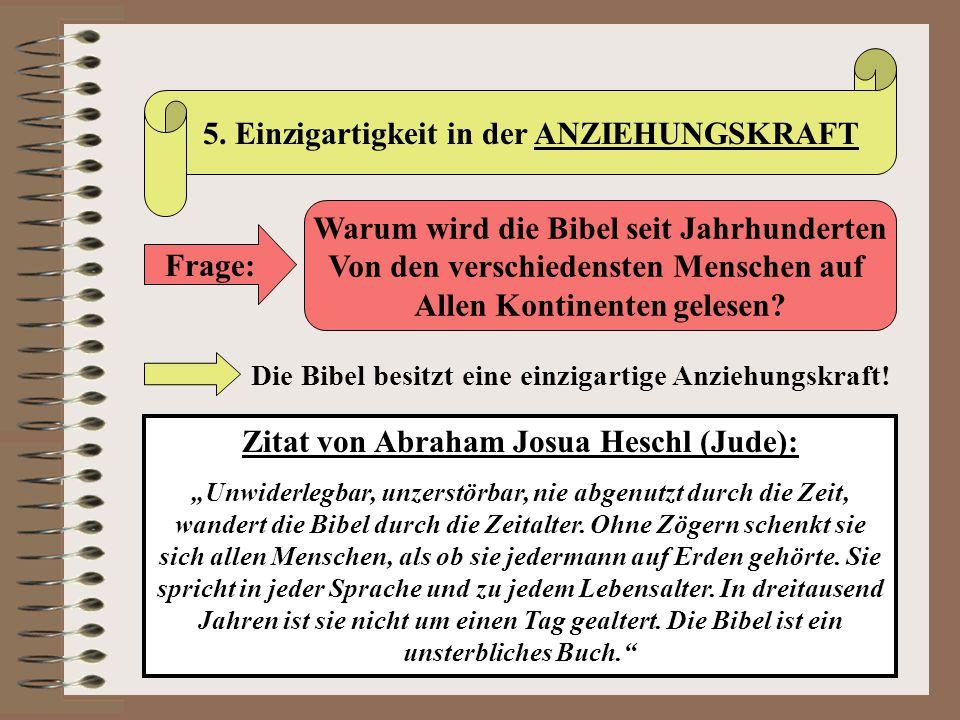 5. Einzigartigkeit in der ANZIEHUNGSKRAFT Frage: Warum wird die Bibel seit Jahrhunderten Von den verschiedensten Menschen auf Allen Kontinenten gelese