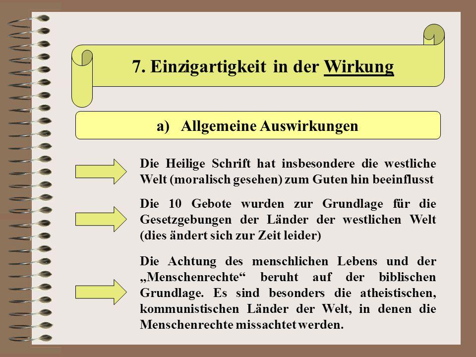 7. Einzigartigkeit in der Wirkung a) Allgemeine Auswirkungen Die Heilige Schrift hat insbesondere die westliche Welt (moralisch gesehen) zum Guten hin
