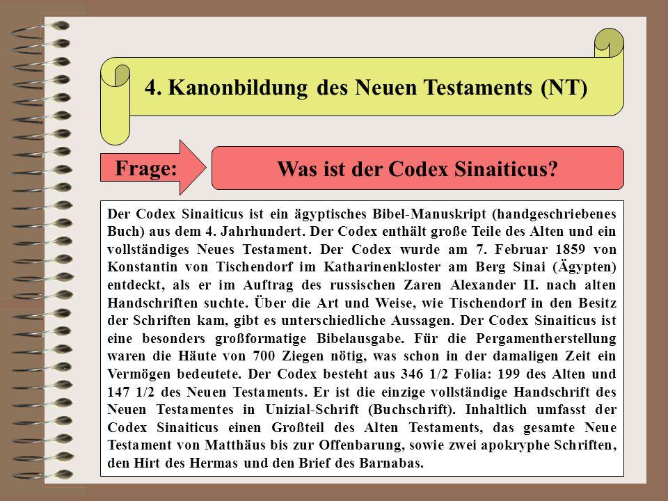 Frage: Was ist der Codex Sinaiticus? Der Codex Sinaiticus ist ein ägyptisches Bibel-Manuskript (handgeschriebenes Buch) aus dem 4. Jahrhundert. Der Co
