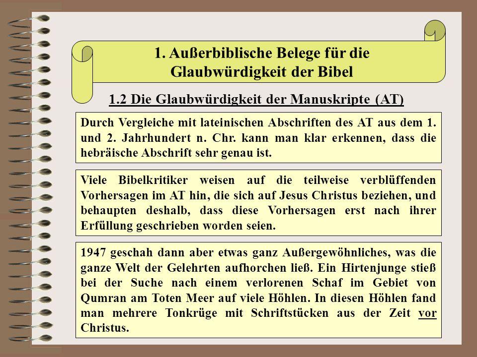 1. Außerbiblische Belege für die Glaubwürdigkeit der Bibel 1.2 Die Glaubwürdigkeit der Manuskripte (AT) Durch Vergleiche mit lateinischen Abschriften