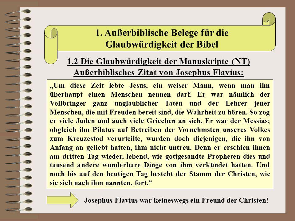 """1. Außerbiblische Belege für die Glaubwürdigkeit der Bibel 1.2 Die Glaubwürdigkeit der Manuskripte (NT) Außerbiblisches Zitat von Josephus Flavius: """"U"""