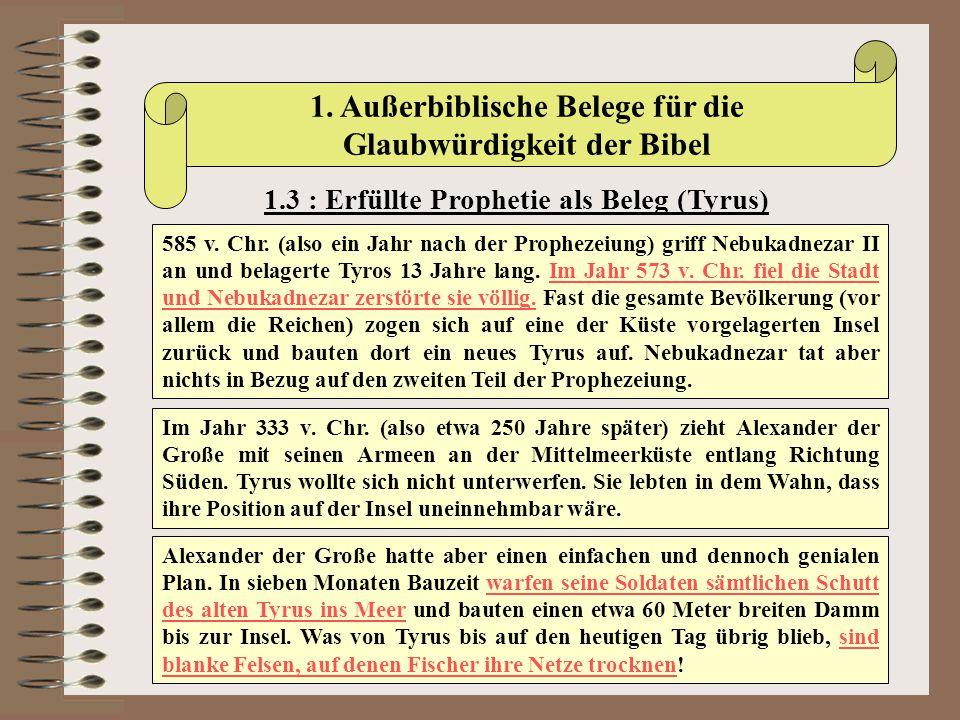 1. Außerbiblische Belege für die Glaubwürdigkeit der Bibel 1.3 : Erfüllte Prophetie als Beleg (Tyrus) 585 v. Chr. (also ein Jahr nach der Prophezeiung