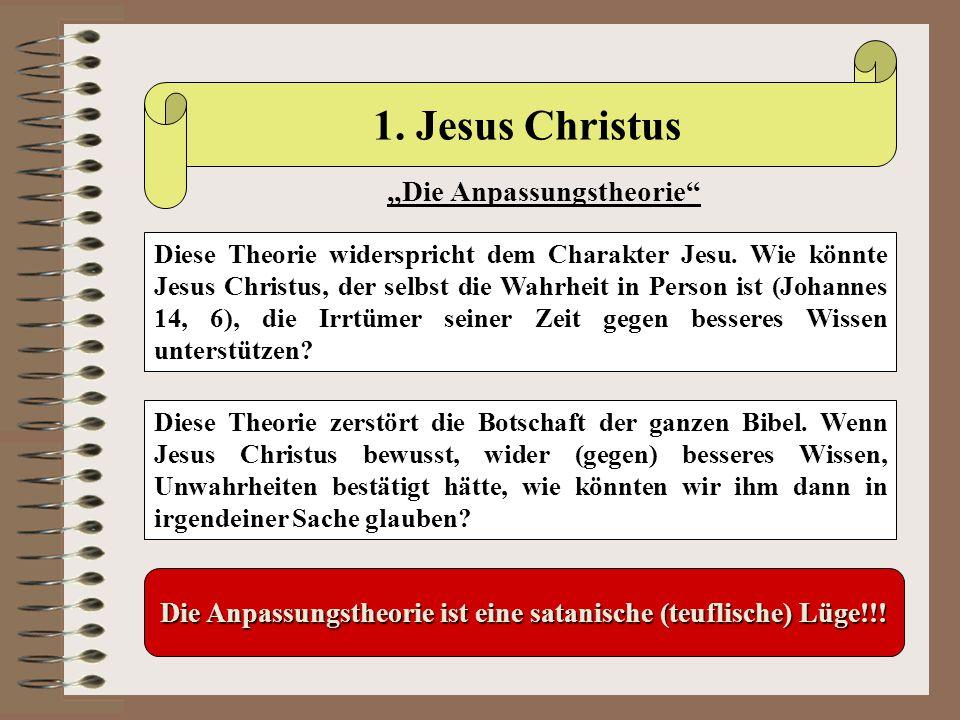 Diese Theorie widerspricht dem Charakter Jesu. Wie könnte Jesus Christus, der selbst die Wahrheit in Person ist (Johannes 14, 6), die Irrtümer seiner