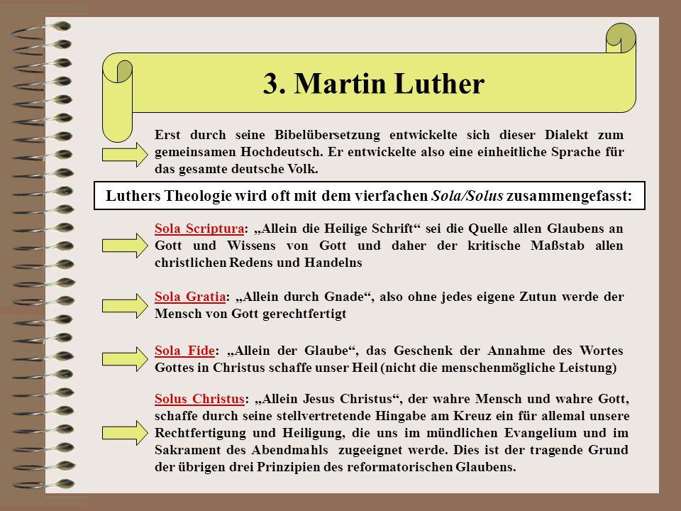 3. Martin Luther Erst durch seine Bibelübersetzung entwickelte sich dieser Dialekt zum gemeinsamen Hochdeutsch. Er entwickelte also eine einheitliche