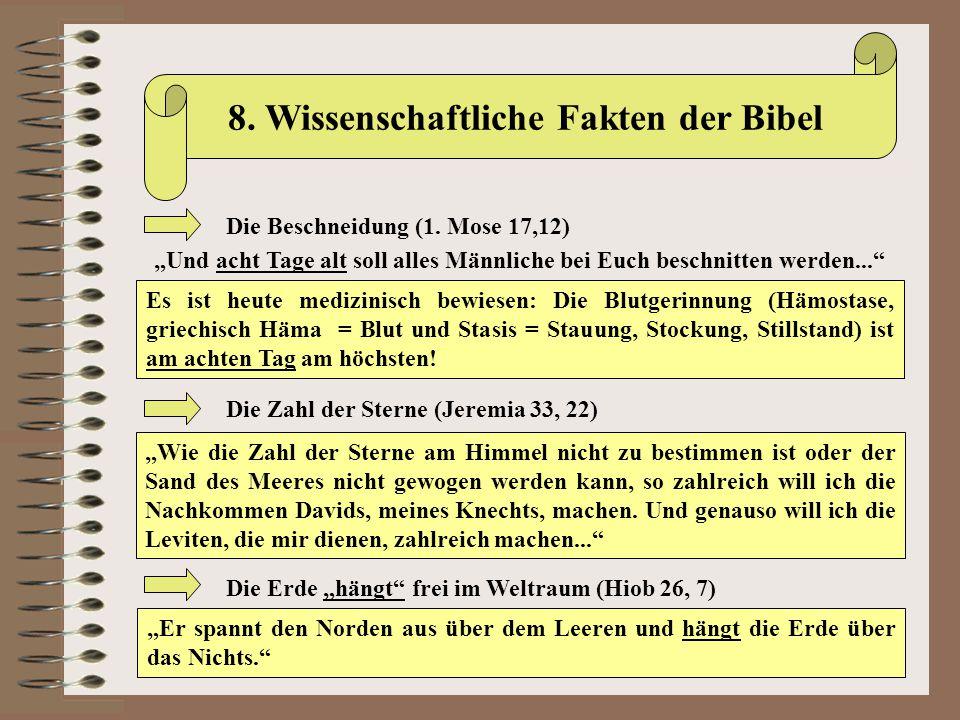 """8. Wissenschaftliche Fakten der Bibel Die Beschneidung (1. Mose 17,12) """"Und acht Tage alt soll alles Männliche bei Euch beschnitten werden..."""" Es ist"""