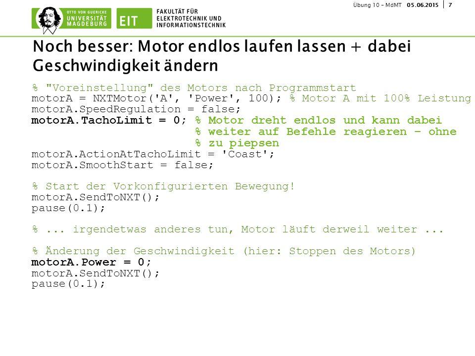 805.06.2015Übung 10 - MdMT Bitte berühren: Auslesen des Tastsensor OpenSwitch(SENSOR_1); %...