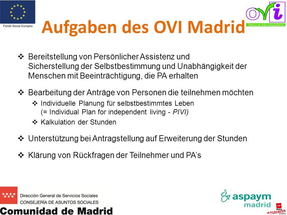 Aufgaben des OVI Madrid   Bereitstellung von Persönlicher Assistenz und Sicherstellung der Selbstbestimmung und Unabhängigkeit der Menschen mit Beei