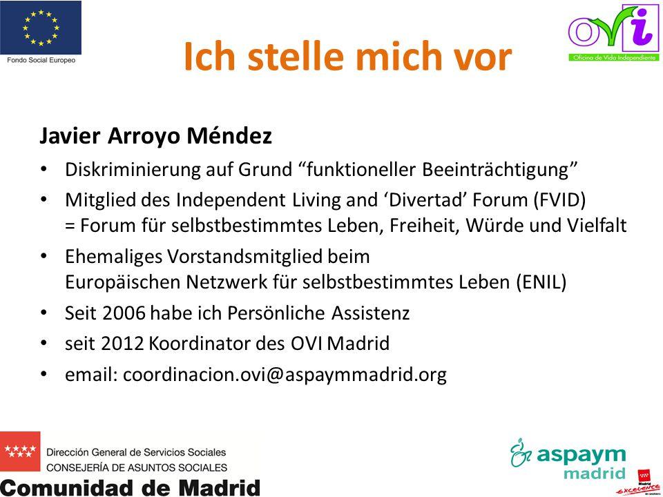 Aufgaben des OVI Madrid   Information über soziale Ressourcen   diverse Verwaltungsaufgaben   Jahresbericht   Ausbildungslehrgänge   Jobbörse für Persönliche AssistentInnen