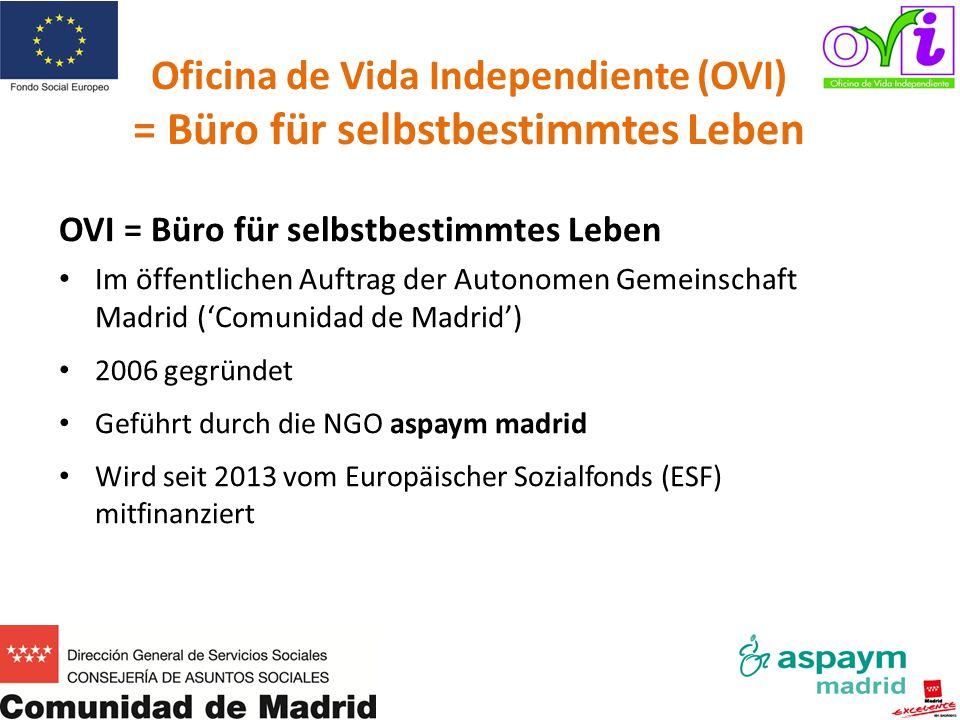 Oficina de Vida Independiente (OVI) = Büro für selbstbestimmtes Leben OVI = Büro für selbstbestimmtes Leben Im öffentlichen Auftrag der Autonomen Geme
