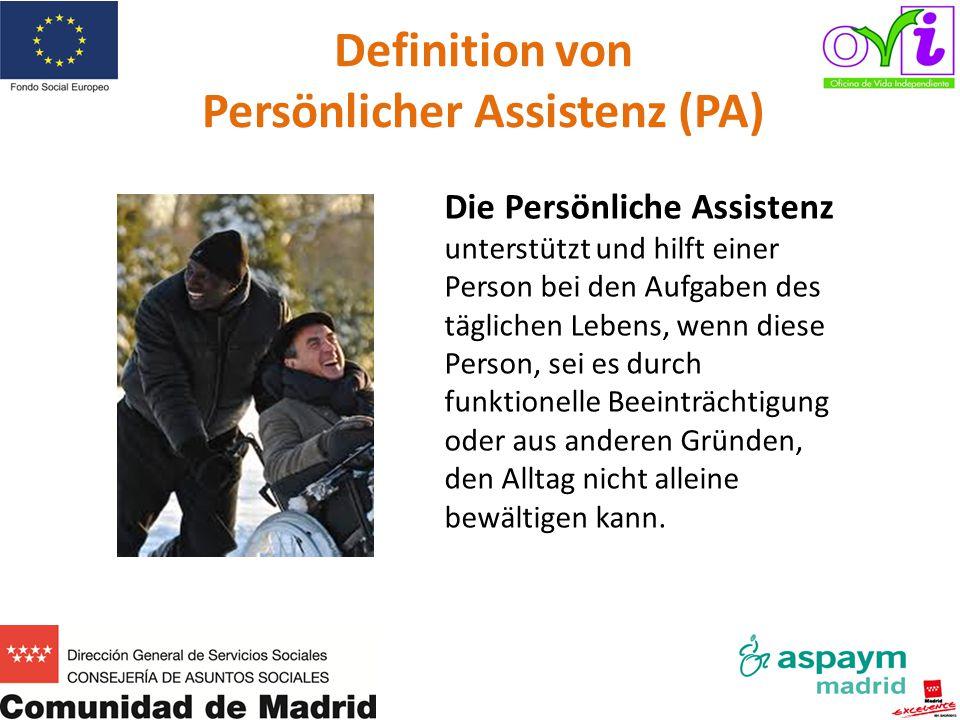 Definition von Persönlicher Assistenz (PA) Die Persönliche Assistenz unterstützt und hilft einer Person bei den Aufgaben des täglichen Lebens, wenn di