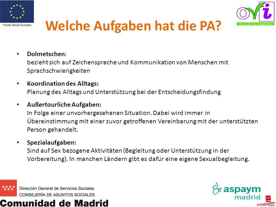 Welche Aufgaben hat die PA? Dolmetschen: bezieht sich auf Zeichensprache und Kommunikation von Menschen mit Sprachschwierigkeiten Koordination des All