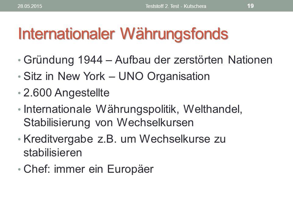 Internationaler Währungsfonds Gründung 1944 – Aufbau der zerstörten Nationen Sitz in New York – UNO Organisation 2.600 Angestellte Internationale Währ