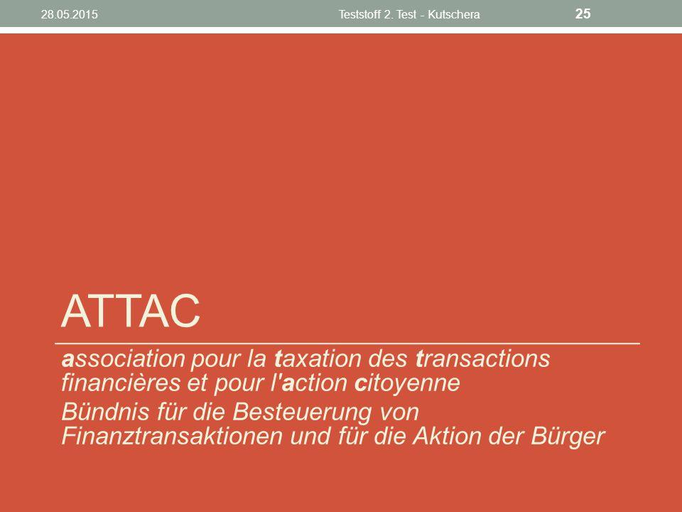 ATTAC association pour la taxation des transactions financières et pour l'action citoyenne Bündnis für die Besteuerung von Finanztransaktionen und für
