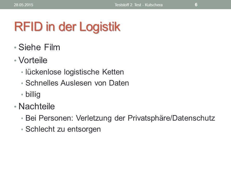 RFID in der Logistik Siehe Film Vorteile lückenlose logistische Ketten Schnelles Auslesen von Daten billig Nachteile Bei Personen: Verletzung der Priv