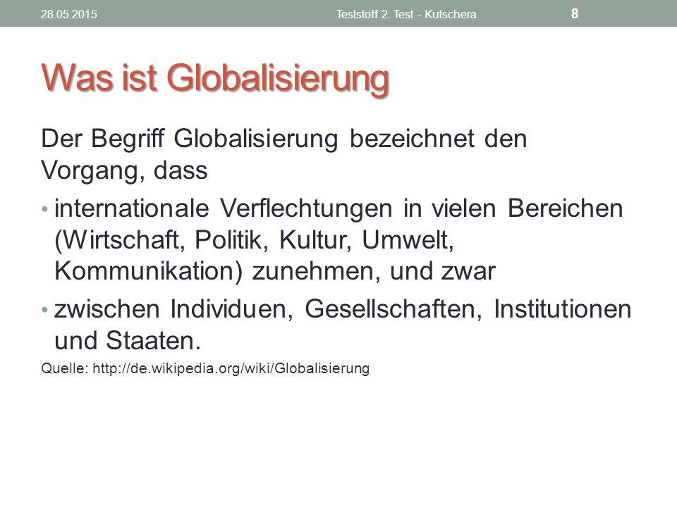 Was ist Globalisierung Der Begriff Globalisierung bezeichnet den Vorgang, dass internationale Verflechtungen in vielen Bereichen (Wirtschaft, Politik,