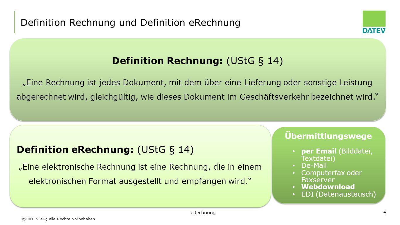 """©DATEV eG; alle Rechte vorbehalten Definition Rechnung und Definition eRechnung Definition Rechnung: (UStG § 14) """"Eine Rechnung ist jedes Dokument, mi"""