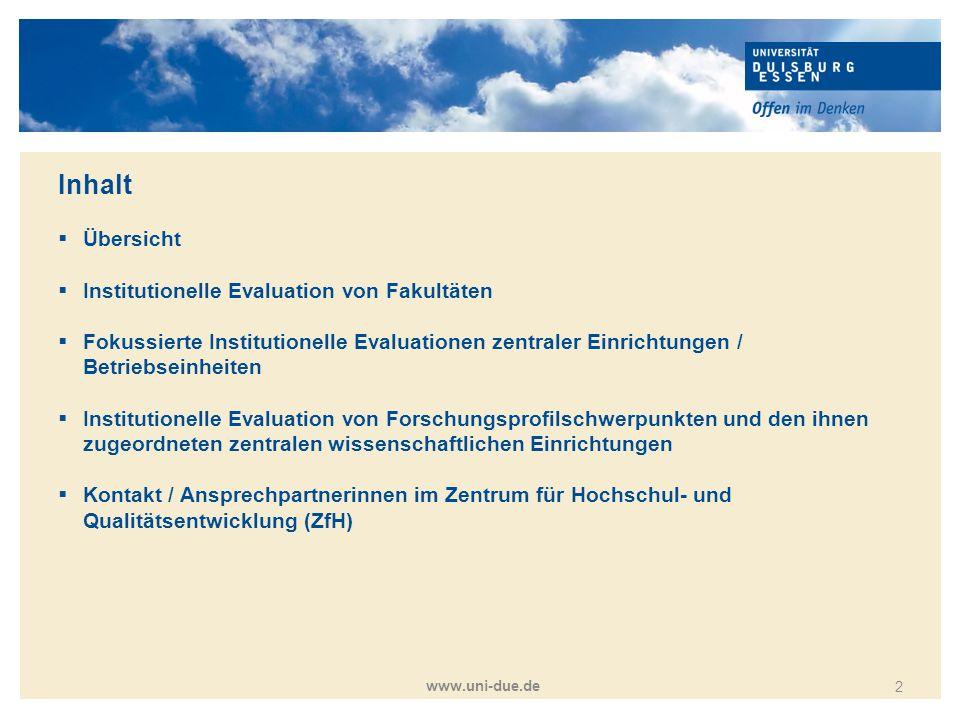 Titelmasterformat durch Klicken bearbeiten www.uni-due.de 2 Inhalt  Übersicht  Institutionelle Evaluation von Fakultäten  Fokussierte Institutionel