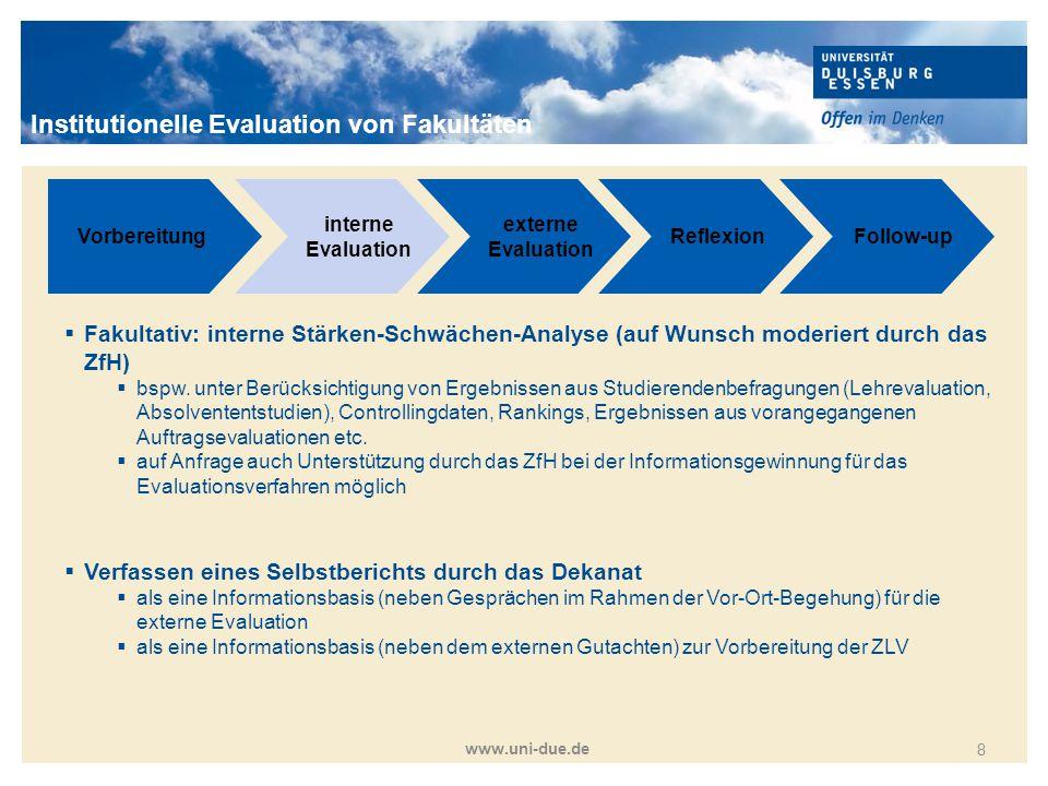 Titelmasterformat durch Klicken bearbeiten www.uni-due.de 8 Vorbereitung interne Evaluation externe Evaluation ReflexionFollow-up  Fakultativ: intern