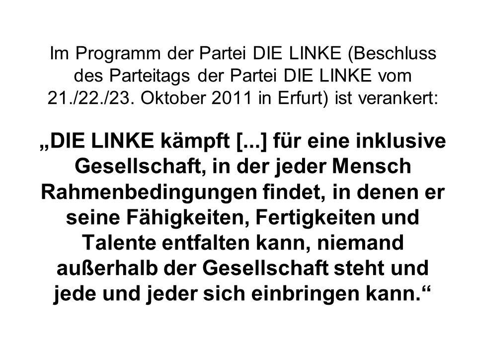 """Im Programm der Partei DIE LINKE (Beschluss des Parteitags der Partei DIE LINKE vom 21./22./23. Oktober 2011 in Erfurt) ist verankert: """"DIE LINKE kämp"""