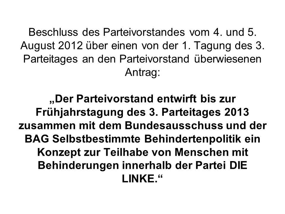 """Beschluss des Parteivorstandes vom 4. und 5. August 2012 über einen von der 1. Tagung des 3. Parteitages an den Parteivorstand überwiesenen Antrag: """"D"""