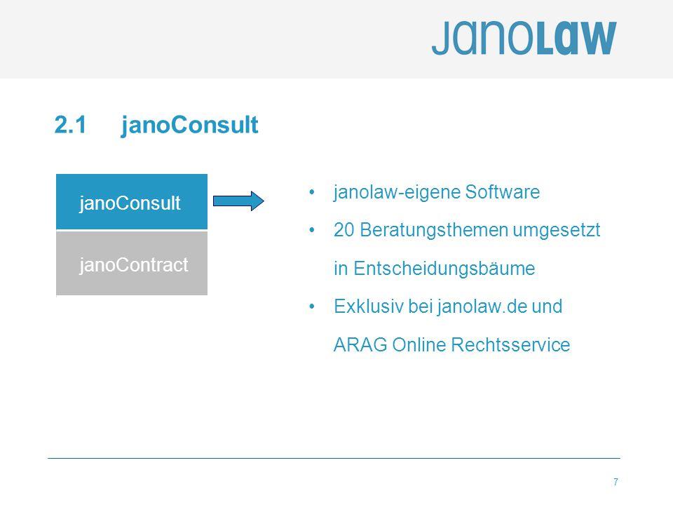 7 2.1 janoConsult janolaw-eigene Software 20 Beratungsthemen umgesetzt in Entscheidungsbäume Exklusiv bei janolaw.de und ARAG Online Rechtsservice jan