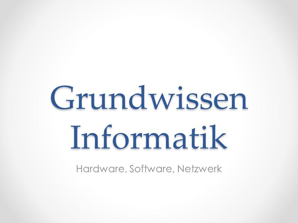 Grundwissen Informatik Hardware, Software, Netzwerk
