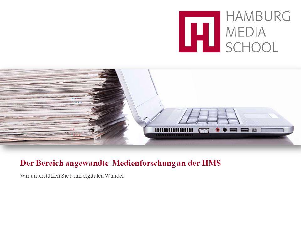 Der Bereich angewandte Medienforschung an der HMS Wir unterstützen Sie beim digitalen Wandel.
