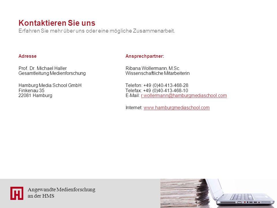 12 Angewandte Medienforschung an der HMS Kontaktieren Sie uns Adresse Prof. Dr. Michael Haller Gesamtleitung Medienforschung Hamburg Media School GmbH