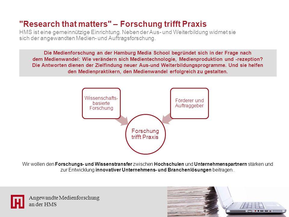 2 Angewandte Medienforschung an der HMS Research that matters – Forschung trifft Praxis HMS ist eine gemeinnützige Einrichtung.