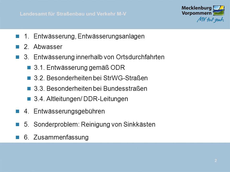 Landesamt für Straßenbau und Verkehr M-V 2 n 1.Entwässerung, Entwässerungsanlagen n 2.Abwasser n 3.Entwässerung innerhalb von Ortsdurchfahrten n 3.1.