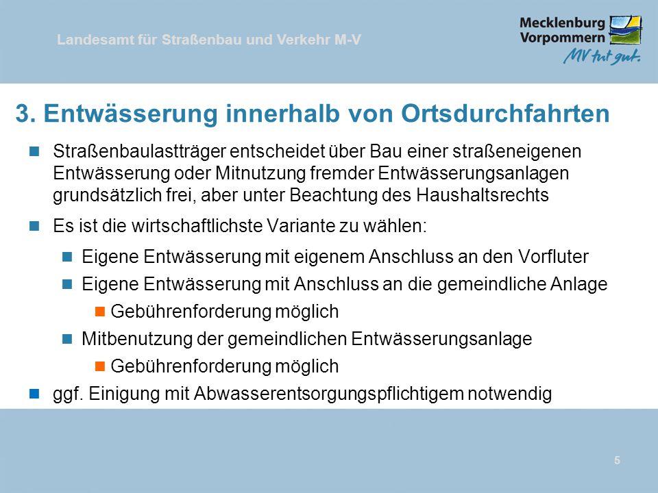 Landesamt für Straßenbau und Verkehr M-V 5 3. Entwässerung innerhalb von Ortsdurchfahrten n Straßenbaulastträger entscheidet über Bau einer straßeneig
