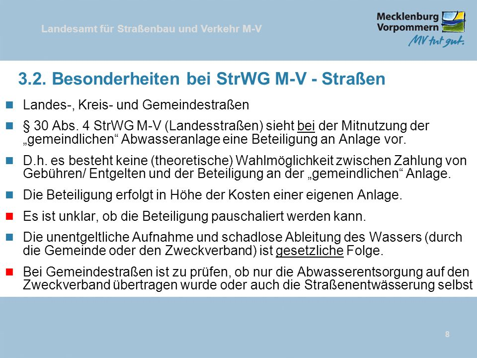 Landesamt für Straßenbau und Verkehr M-V 3.2. Besonderheiten bei StrWG M-V - Straßen n Landes-, Kreis- und Gemeindestraßen n § 30 Abs. 4 StrWG M-V (La
