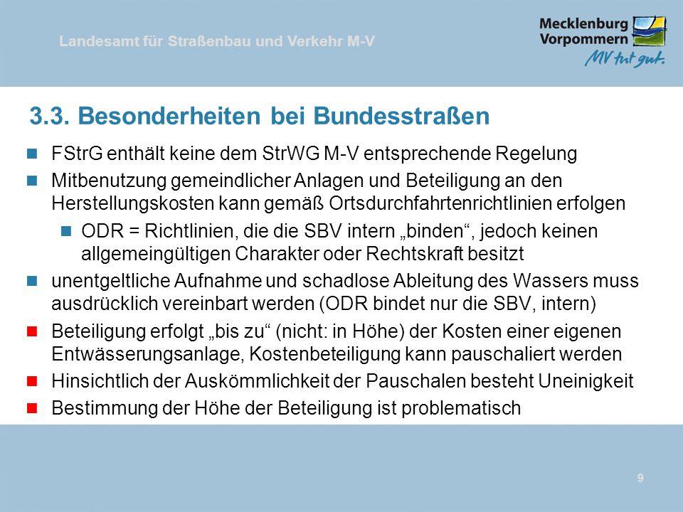 Landesamt für Straßenbau und Verkehr M-V 3.3. Besonderheiten bei Bundesstraßen n FStrG enthält keine dem StrWG M-V entsprechende Regelung n Mitbenutzu