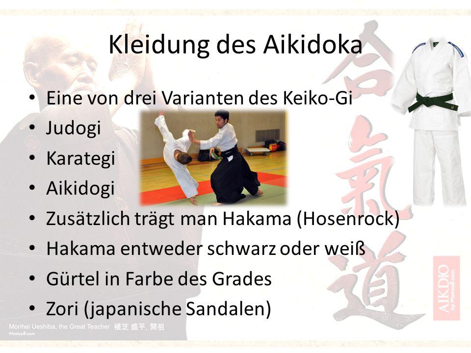 Kleidung des Aikidoka Eine von drei Varianten des Keiko-Gi Judogi Karategi Aikidogi Zusätzlich trägt man Hakama (Hosenrock) Hakama entweder schwarz oder weiß Gürtel in Farbe des Grades Zori (japanische Sandalen)
