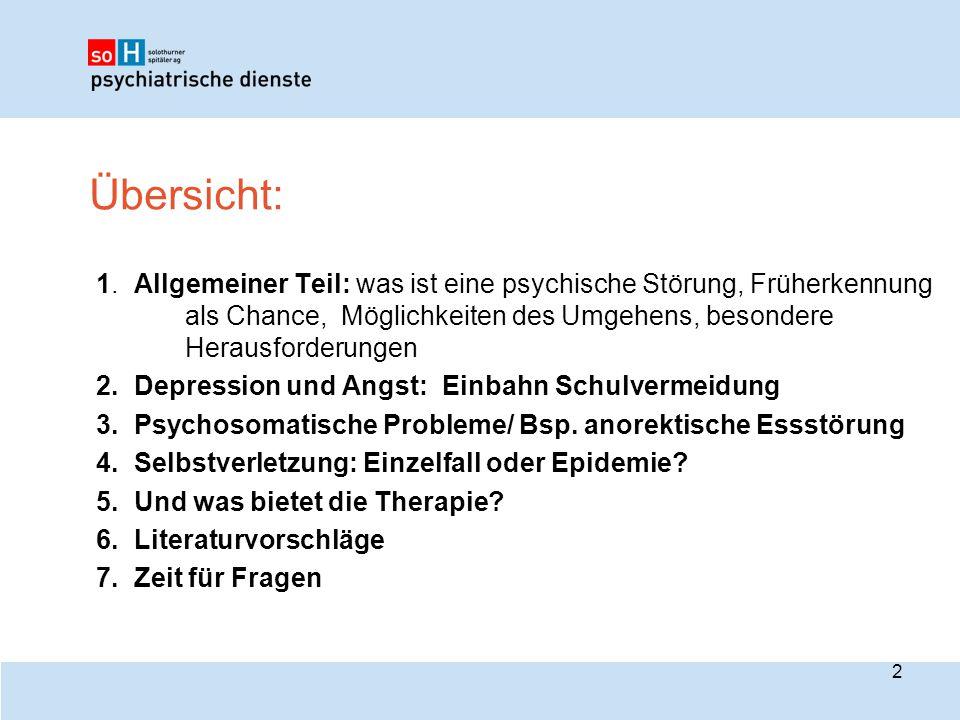 Übersicht: 1. Allgemeiner Teil: was ist eine psychische Störung, Früherkennung als Chance, Möglichkeiten des Umgehens, besondere Herausforderungen 2.