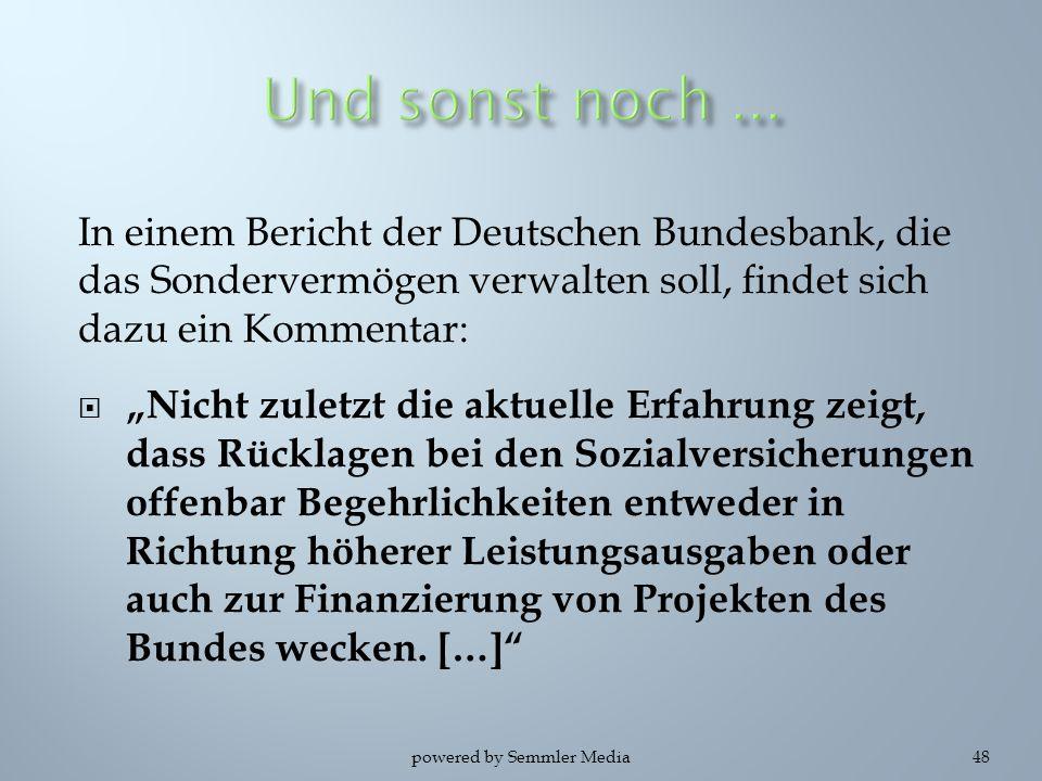 """In einem Bericht der Deutschen Bundesbank, die das Sondervermögen verwalten soll, findet sich dazu ein Kommentar:  """"Nicht zuletzt die aktuelle Erfahr"""